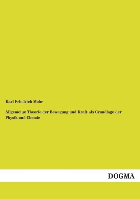 Allgemeine Theorie der Bewegung und Kraft als Grundlage der Physik und Chemie.pdf