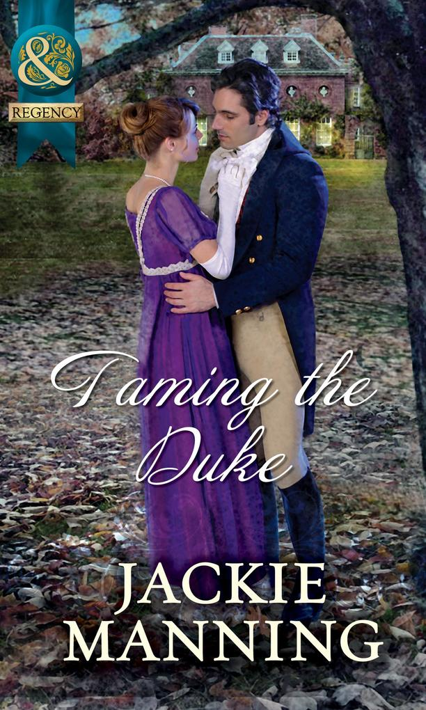 Taming The Duke (Mills & Boon Historical).pdf