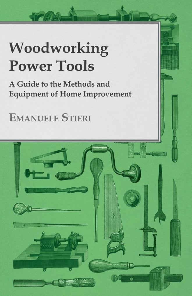 Woodworking Power Tools - A Guide to the Methods and Equipment of Home Improvement.pdf