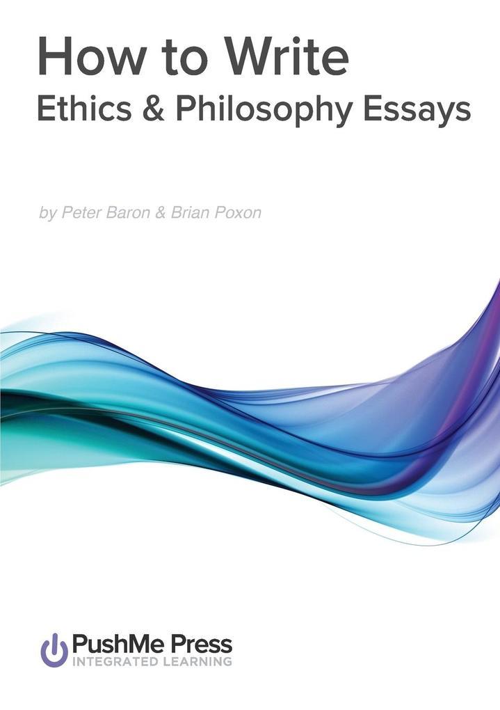 How to Write Ethics & Philosophy Essays.pdf