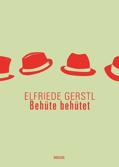 Elfriede Gerstl Werke 2. Behüte behütet.pdf