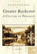 Greater Rochester: A Century of Progress