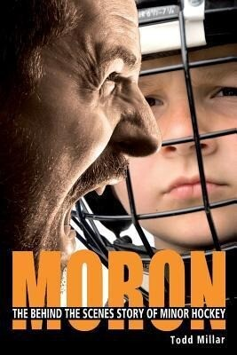 Moron: The Behind the Scenes Story of Minor Hockey.pdf