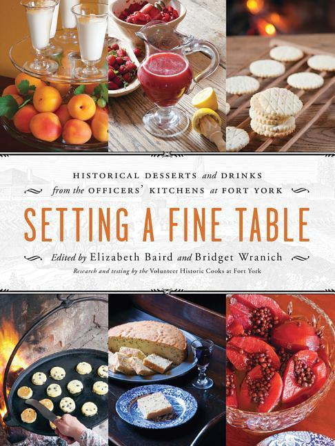 Setting a Fine Table: Historic Desserts and Drinks from the Officers Kitchens at Fort York.pdf
