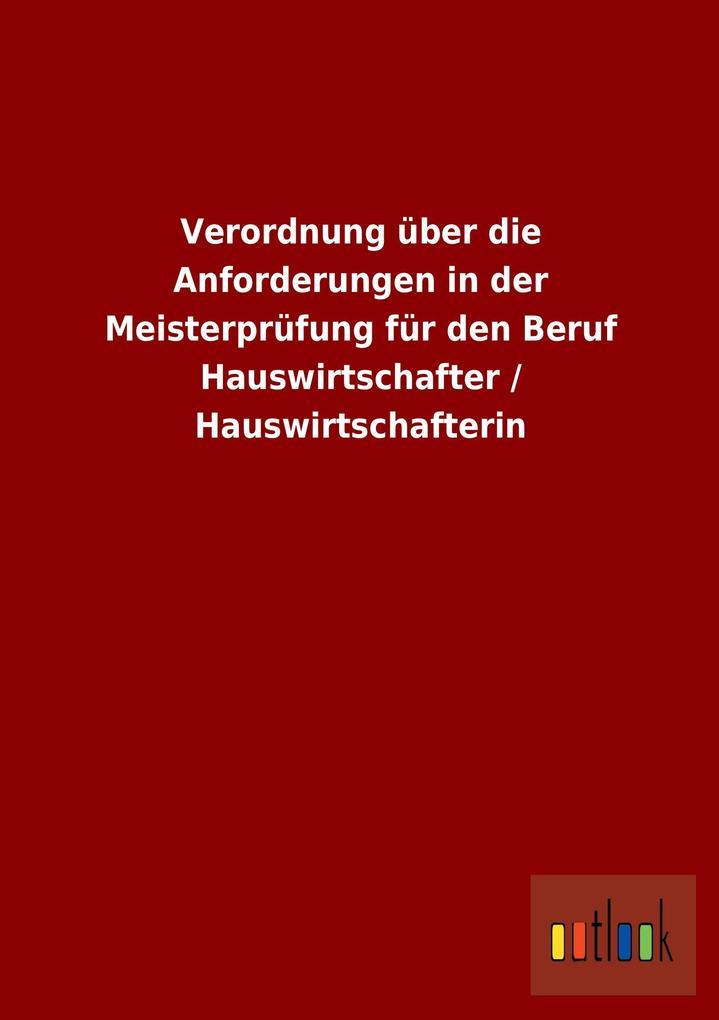 Verordnung über die Anforderungen in der Meisterprüfung für den Beruf Hauswirtschafter / Hauswirtschafterin.pdf