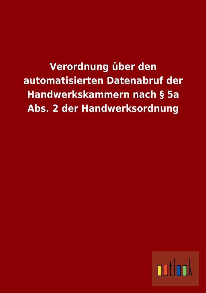 Verordnung über den automatisierten Datenabruf der Handwerkskammern nach § 5a Abs. 2 der Handwerksordnung.pdf