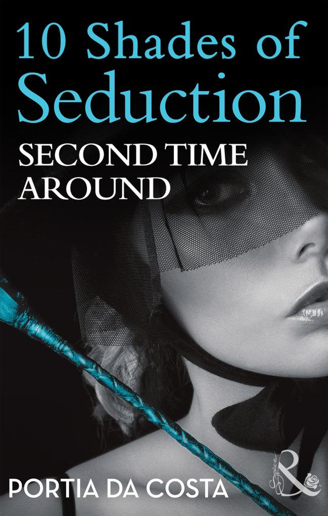 Second Time Around (Mills & Boon Spice Briefs) (10 Shades of Seduction Series).pdf