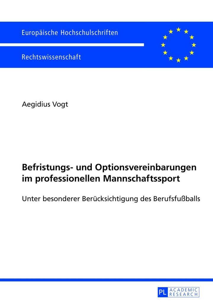 Befristungs- und Optionsvereinbarungen im professionellen Mannschaftssport als Buch (kartoniert)