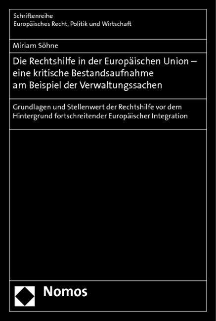 Die Rechtshilfe in der Europäischen Union - eine kritische Bestandsaufnahme am Beispiel der Verwaltungssachen.pdf