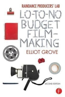 Raindance Producers Lab Lo-To-No Budget Filmmaking.pdf