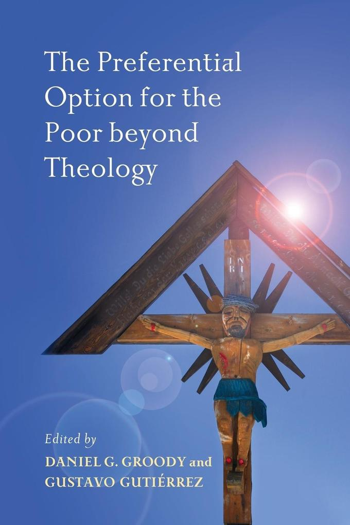 The Preferential Option for the Poor beyond Theology als Taschenbuch