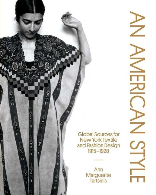 An American Style: Global Sources for New York Textile and Fashion Design, 1915-1928.pdf