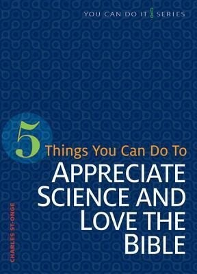 5 Things You Can Do to Appreciate Science and Love the Bible.pdf