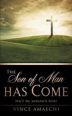 The Son of Man Has Come: Isnt He Josephs Son?.pdf