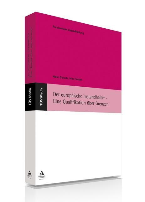 Der europäische Instandhalter - Eine Qualifikation über Grenzen (E-Book, PDF).pdf