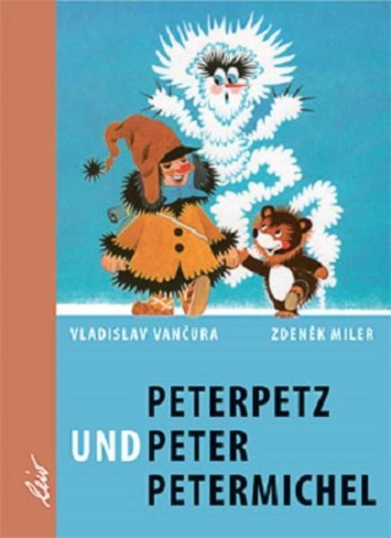 Peterpetz und Peter Petermichel als Buch (gebunden)