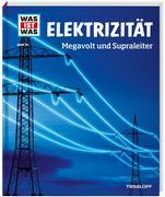 Elektrizität. Megavolt und Supraleiter