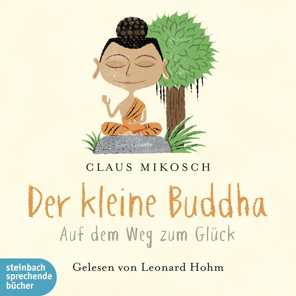 Der kleine Buddha - Auf dem Weg zum Glück (Ungekürzt).pdf