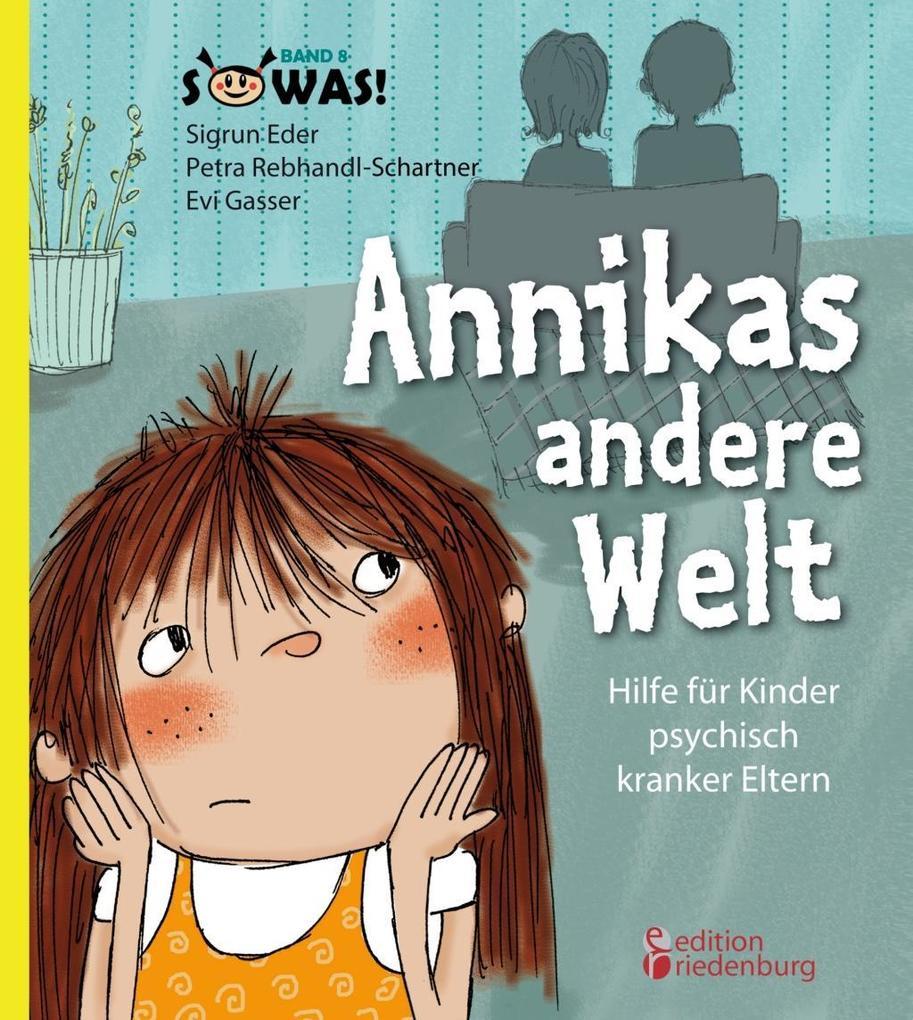 Annikas andere Welt - Hilfe für Kinder psychisch kranker Eltern als eBook epub