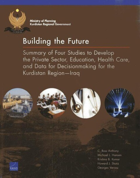 Building the Future: Summary of Four Studies to Develop the Private Sector, Education, Health Care, and Data for Decisionmaking for the Kur.pdf