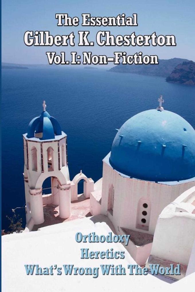 The Essential Gilbert K. Chesterton Volume I.pdf