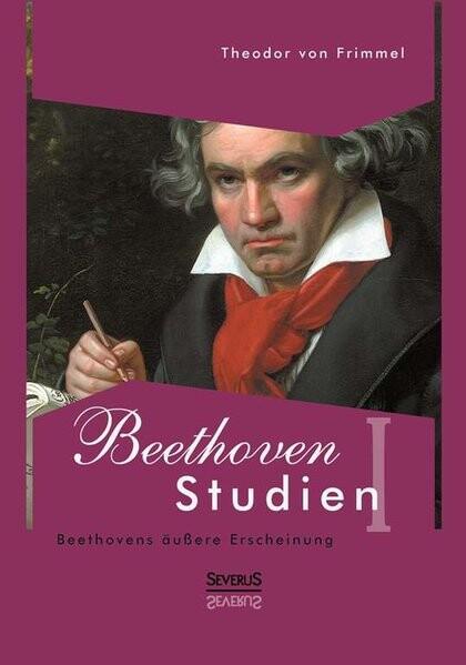 Beethoven Studien I - Beethovens äußere Erscheinung.pdf