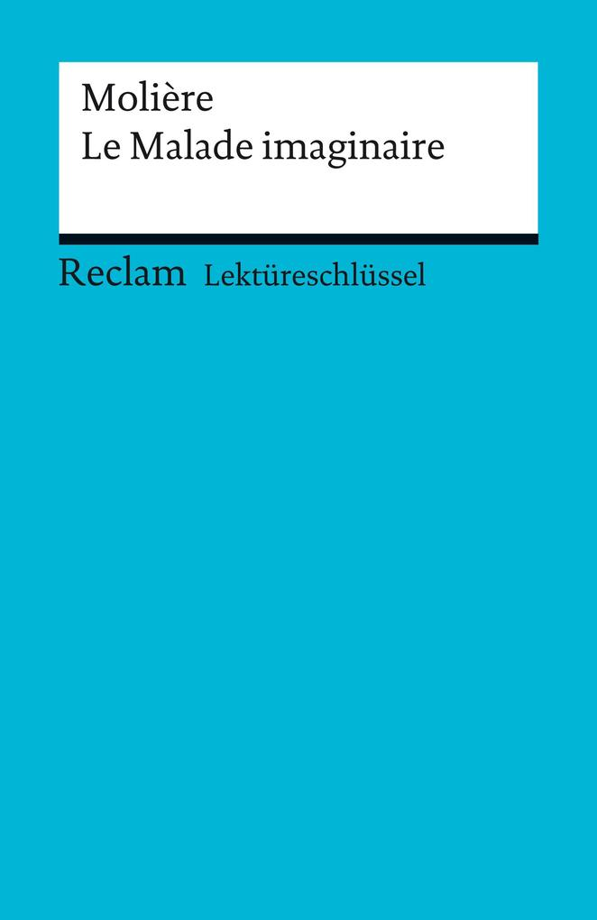 Lektüreschlüssel. Molière: Le Malade imaginaire.pdf