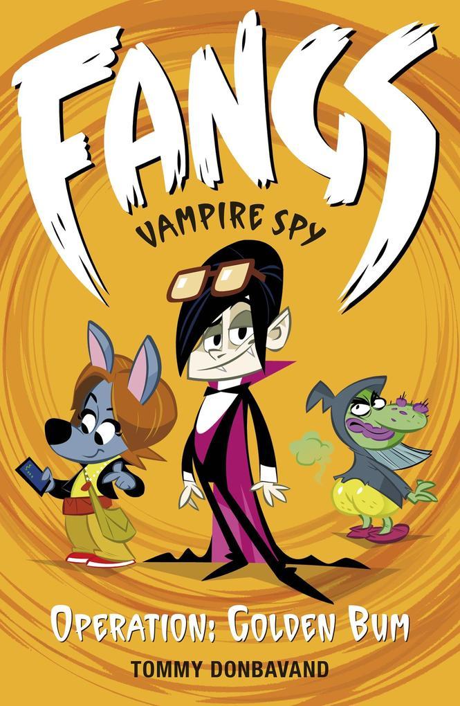 Fangs Vampire Spy Book 1: Operation: Golden Bum.pdf