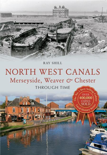 North West Canals Merseyside, Weaver & Chester Through Time.pdf