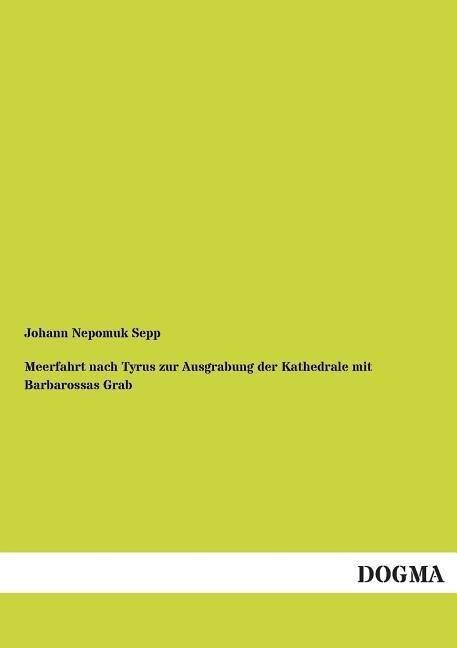 Meerfahrt nach Tyrus zur Ausgrabung der Kathedrale mit Barbarossas Grab.pdf