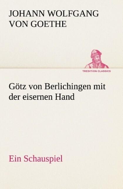 Götz von Berlichingen mit der eisernen Hand Ein Schauspiel.pdf