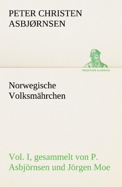 Norwegische Volksmährchen I. gesammelt von P. Asbjörnsen und Jörgen Moe.pdf