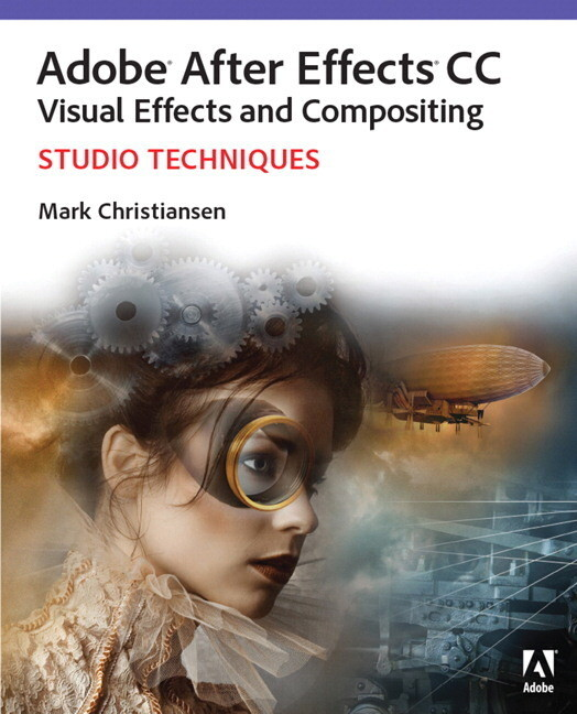 Adobe After Effects CC Visual Effects and Compositing Studio Techniques.pdf