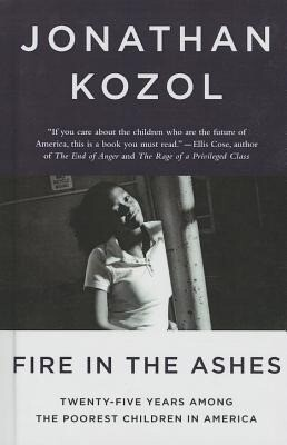 Fire in the Ashes Twenty-Five Years Among the Poorest Children in America.pdf
