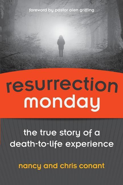 Resurrection Monday: The True Story of a Death to Life Experience.pdf