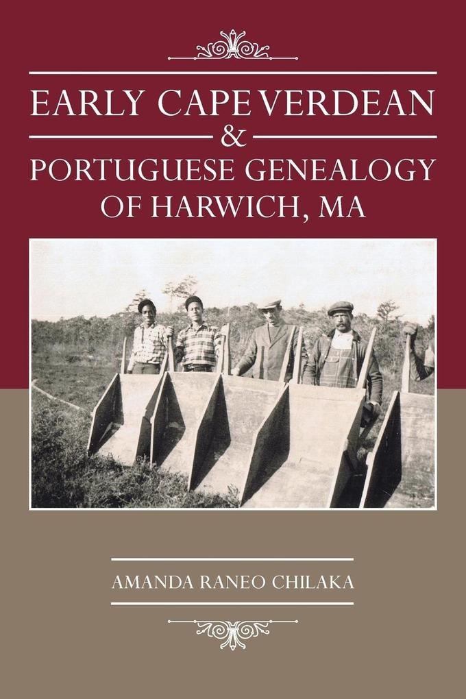 Early Cape Verdean & Portuguese Genealogy of Harwich, Ma.pdf