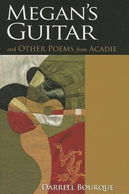 Megans Guitar: And Other Poems from Acadie.pdf