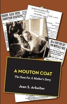 A Mouton Coat: The Hunt for a Mothers Story.pdf