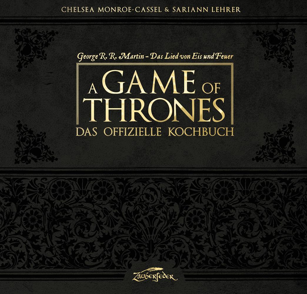 A Game of Thrones - Das offizielle Kochbuch als Buch (gebunden)