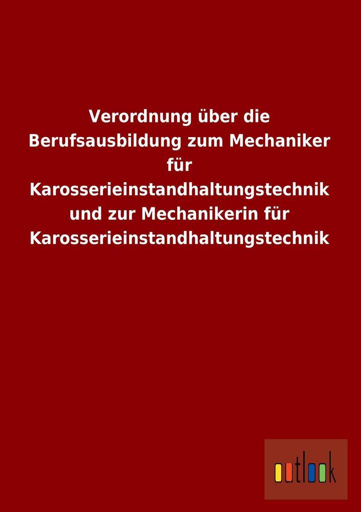 Verordnung über die Berufsausbildung zum Mechaniker für Karosserieinstandhaltungstechnik und zur Mechanikerin für Karosserieinstandhaltungstechnik.pdf