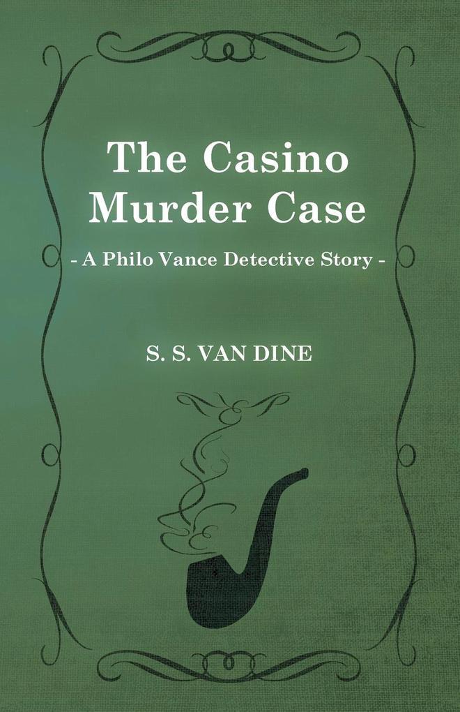 The Casino Murder Case (a Philo Vance Detective Story).pdf