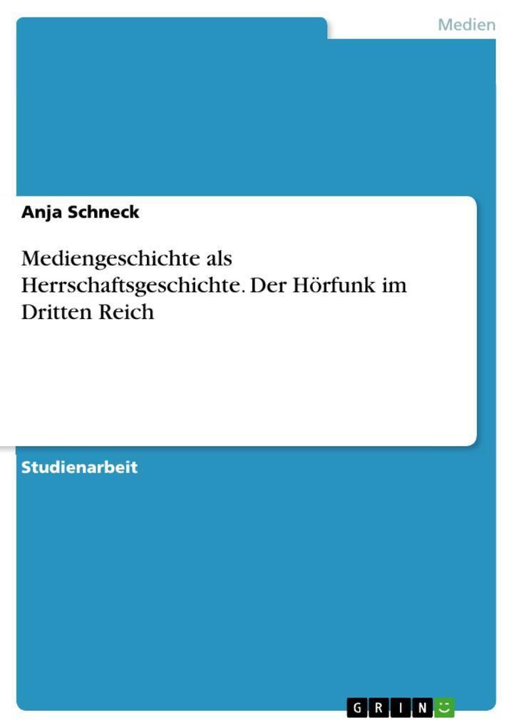 Mediengeschichte als Herrschaftsgeschichte. Der Hörfunk im Dritten Reich.pdf