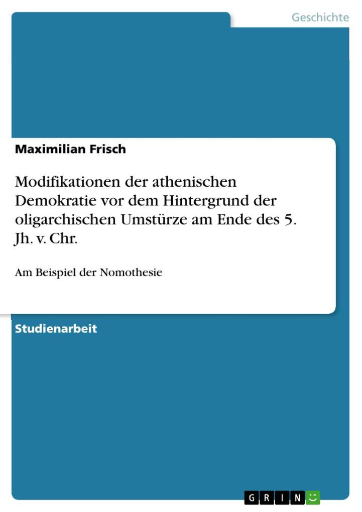 Modifikationen der athenischen Demokratie vor dem Hintergrund der oligarchischen Umstürze am Ende des 5. Jh. v. Chr..pdf