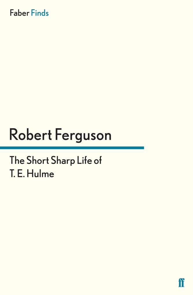 The Short Sharp Life of T. E. Hulme.pdf