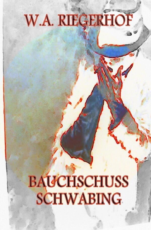 BAUCHSCHUSS SCHWABING als Buch (kartoniert)