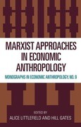 Marxist Approaches in Economic Anthropology