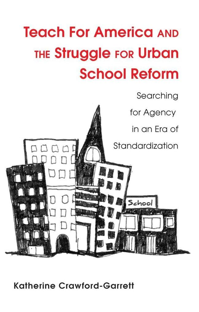 Teach For America and the Struggle for Urban School Reform.pdf