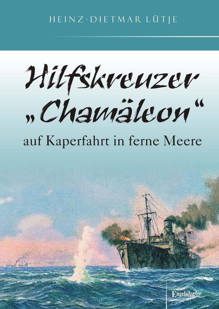 Hilfskreuzer Chamäleon auf Kaperfahrt in ferne Meere.pdf