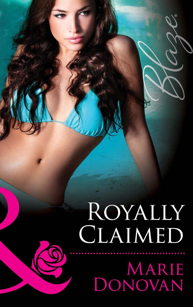 Royally Claimed (Mills & Boon Blaze) (A Real Prince, Book 3).pdf