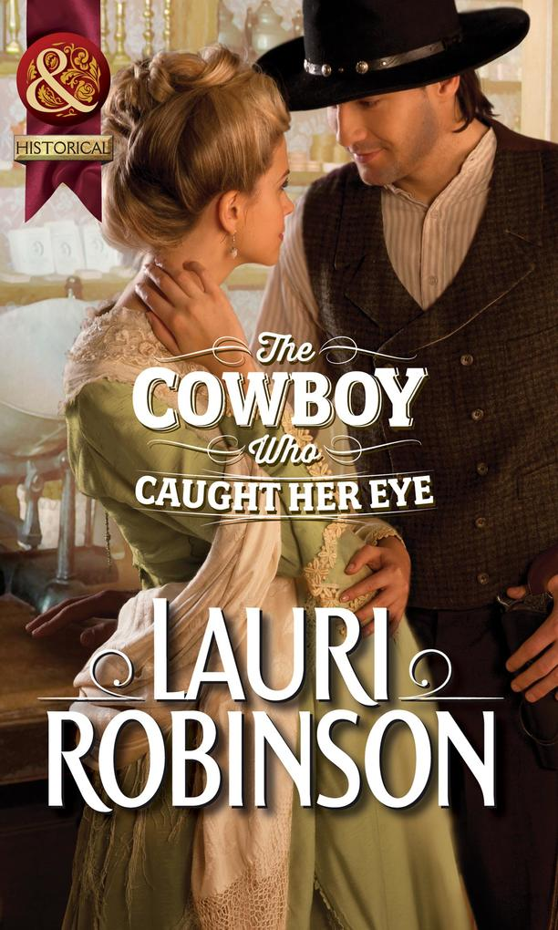 The Cowboy Who Caught Her Eye (Mills & Boon Historical).pdf